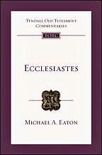 Ecclesiastes (TOTC) Tyndale Old Testmanet Commentaries