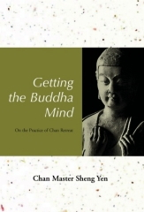 Getting the Budda Mind: On the Practice of Chan retreat