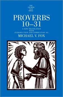 Proverbs 10 - 31 (Anchor Yale Bible Commentary vol. 18 B)