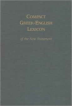 Compact Greek-English Lexicon of the New Testament (based on 'A Pocket Lexicon to the New Testament' by Alexander Souther, revised & edited by Mark A. House)