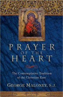 Prayer of the Heart: The Contemplative Tradition of the Christian East  (revised edition)