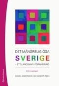 Det mångreligiösa Sverige: Ett landskap i förändring, andra upplagan