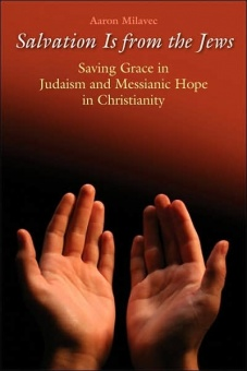 Salvation Is from the Jews:  Saving Grace in Judaism and Messianic Hope in Christianity