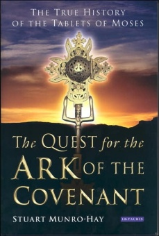 Quest for the Ark of the Covenant: The True History of the Tablets of Moses
