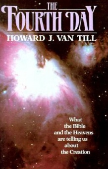 Fourth Day: What the Bible and the Heavens Are Telling Us about the Creation