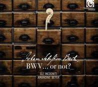 BWV ... or not? The inauthentic Bach