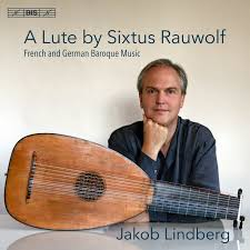 A Lute by Sixtus Rauwolf - French and German Baroque Music