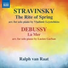 The Rite of Spring & La Mer (arr. for piano)  - Ralph van Raat