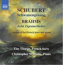 Schwanengesang & Acht Zigeunerlieder (arr. for French horn and piano)  - Tim Thorpe