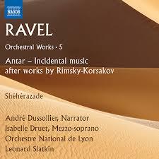 Orchestral Works 5: Antar - Incidental music after works by Rimsky-Korsakov; Shéhérazade - Isabelle, Druet