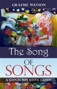 Song of Songs: A Contemplative Guide