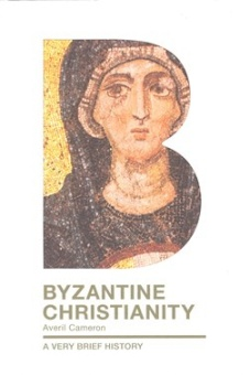 Byzantine Christianity: A Very Brief History
