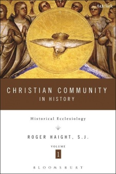 Christian Community in History: Historical Ecclesiology, Volume 1