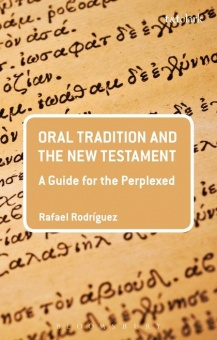 Oral tradition and the New Testament: A Guide for the Perplexed