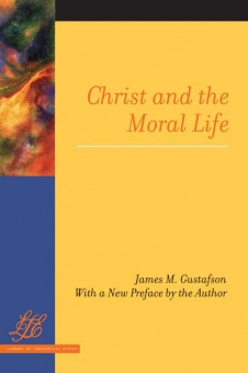 Christ and the Moral Life: With a new preface by the Author