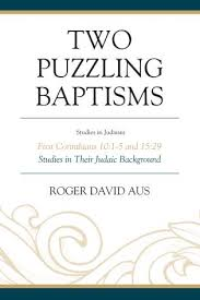 Two Puzzling Baptisms: First Corinthians 10:1-5 and 15:29 (Studies in Judaism)