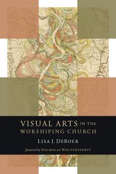 Visual Arts in the Worshiping Church