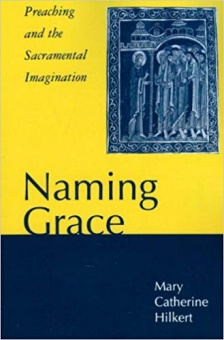 Naming grace: Preaching and the Sacramental Imagination