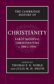 Cambridge History of Christianity: Early Medieval Christianities c. 600 - c. 1100, Vol 3