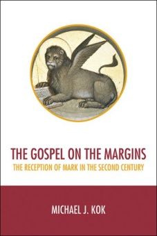 The Gospel on the Margins: The Reception of Mark in the Second Century