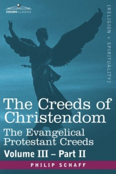 Creeds of Christendom, vol III part II, History of the Creeds