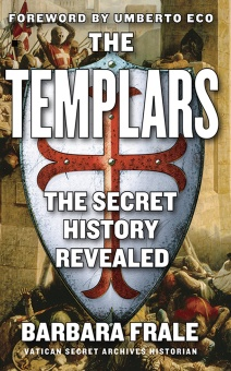 Templars: The secret history revealed - Foreword by Umberto Eco
