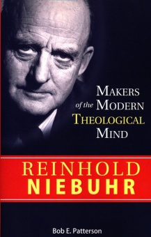 Reinhold Niebuhr - Makers of the Modern Theological Mind