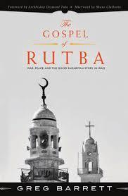 Gospel of Rutba: War, Peace, and the Good Samaritan Story in Iraq - Foreword Desmund Tutu, Afterword Shane Claiborne