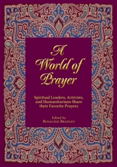 World of Prayer: Spiritual Leaders, Activists, and Humanitarians Share Their Favorite Prayers