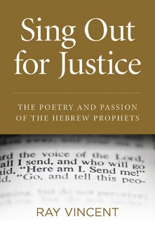 Sing Out for Justice: The Poetry and Passion of the Hebrew Prophets