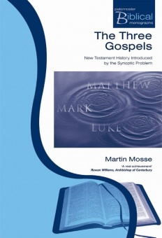 The Three Gospels - New Testament History Introduced by the Synoptic Problem
