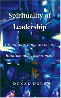 Spirituality of Leadership: Inspiration, Empowerment, Intuition and Discernment