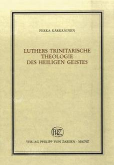 Luthers Trinitarische Theologie Des Heiligen Geistes