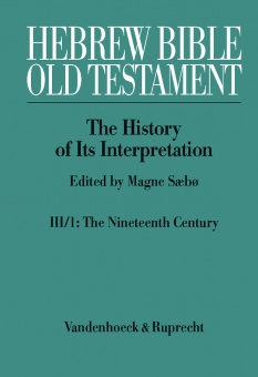 Hebrew Bible / Old Testament III: From Modernism To Post-Modernism Part I: The Nineteenth Century - A Century Of Modernism And Historicism