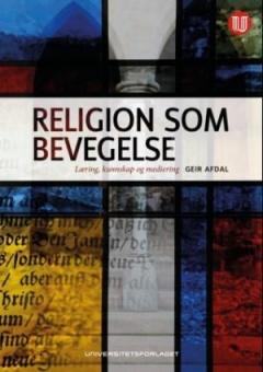 Religion som bevegelse: Läring, kunnskap og mediering