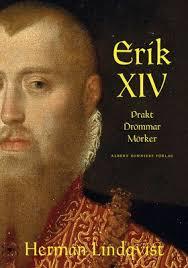 Erik XIV: Prakt, drömmar, mörker