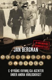Sekreterarklubben: C-byråns kvinnliga agenter under andra världskriget