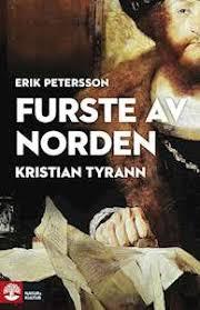 Furste av Norden: Kristian Tyrann