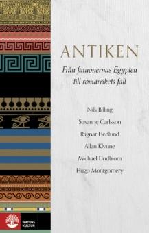 Antiken. Från faraonernas Egypten till romarrikets fall