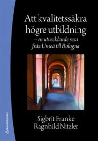 Att kvalitetssäkra högre utbildning - en utvecklande resa från Umeå till Bologna