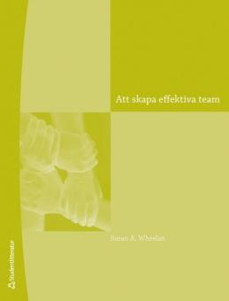 Att skapa effektiva team - Andra upplagan