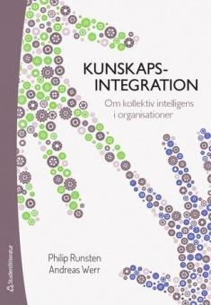 Kunskapsintegration: om kollektiv intelligens i organisationer