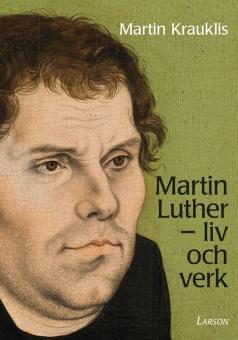 Martin Luther: liv och verk