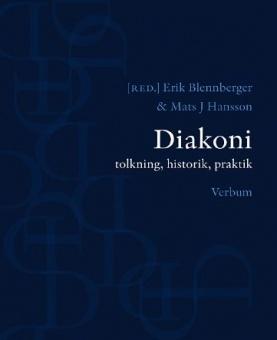 Diakoni: tolkning, historik, praktik