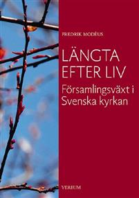Längta efter liv: Församlingsväxt i Svenska kyrkan