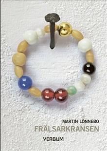 Frälsarkransen: Övning i livsmod, livslust, självbesinning och i att leva nära Gud - (med gröna pärlan)