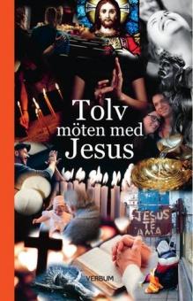 Tolv möten med Jesus: antologi inför präst- och diakonmöte i Växjö stift 2018