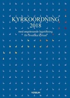 Kyrkoordning 2018 - med angränsande lagstiftning för Svenska kyrkan