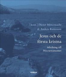 Jesus och de första kristna: inledning till Nya Testamentet