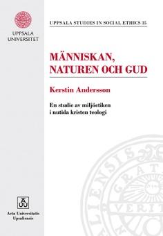 Människan, Naturen och Gud: En studie av miljöetiken i nutida kristen teologi